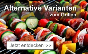 Alternative Varianten zum Grillen
